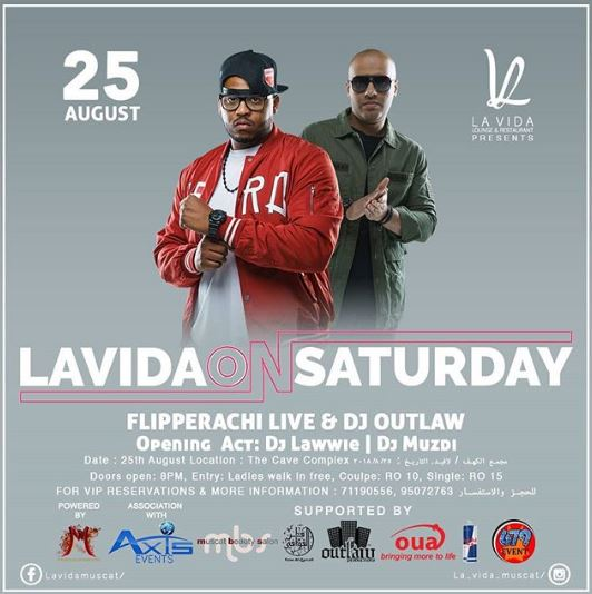 """The biggest Arabic night on the 25th August !! For the First time in Muscat!!!! La Vida in Association with Axis Events presents the Bahraini star flipp & music producer DJ outlaw live.  Flipp"""" or """"Flipperachi"""") is recognized as being one of the few passionate and devoted Arab rappers in Bahrain and the Middle East as a whole.  Hit songs : * flipp & daffy - EE LAA * flipp - dose dose * flipp - Shino alkalam Hatha  Make sure you be there to witness !  Doors open : 8 pm  Entry : * couple : 10 OMR * Single : 15 OMR  For vip & ( VVIP tables meetings and greeting) booking contact : +968 7119 0556 +968 950 727 63"""